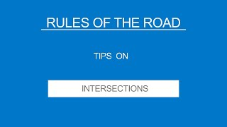 7 - INTERSECTIONS - Rules of the Road - (Useful Tips)