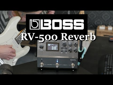 BOSS RV-500 Reverb Pedal - Incredible sounds and versatility