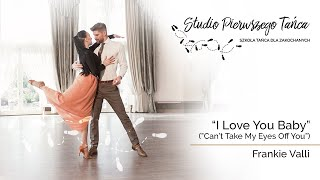 I Love You Baby (Cant Take My Eyes Off You) I Wedding Dance Choreography I Pierwszy Taniec I