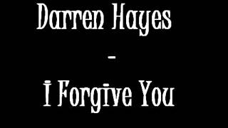 Watch Darren Hayes I Forgive You video