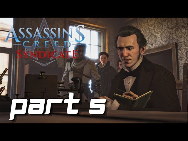 Assassin's Creed Syndicate Gameplay Part 5 - Freedom Of The Press