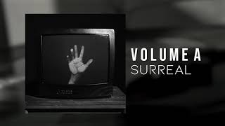 Volume A - Surreal