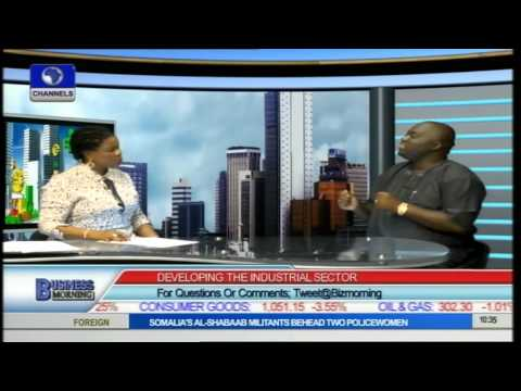 Business Morning: Developing Nigeria's Industrial Sector PT1