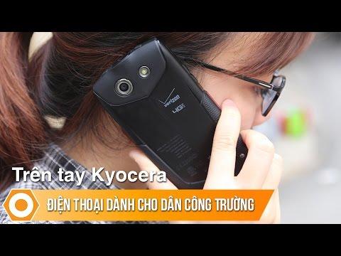 Trên tay Kyocera - Điện thoại dành cho dân công trường.