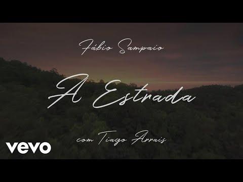Fábio Sampaio - A Estrada (Lyric Video) ft. Tiago Arrais