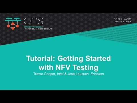 Tutorial: Getting Started with NFV Testing - Trevor Cooper, Intel & Jose Lausuch, Ericsson