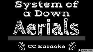 System of a Down • Aerials (CC) [Karaoke Instrumental Lyrics]