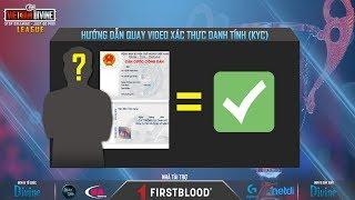 [Vietnam Divine League] Hướng dẫn quay video xác thực danh tính (KYC)