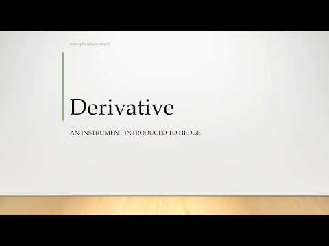 Derivative: An instrument to Hedge