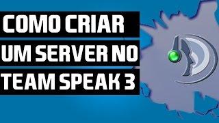 Tutorial #1 - COMO CRIAR SEU PROPRIO SERVIDOR DE TS3 FREE