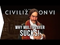 Civilization VI ► Why Civ 6 Multiplayer Sucks for Me!