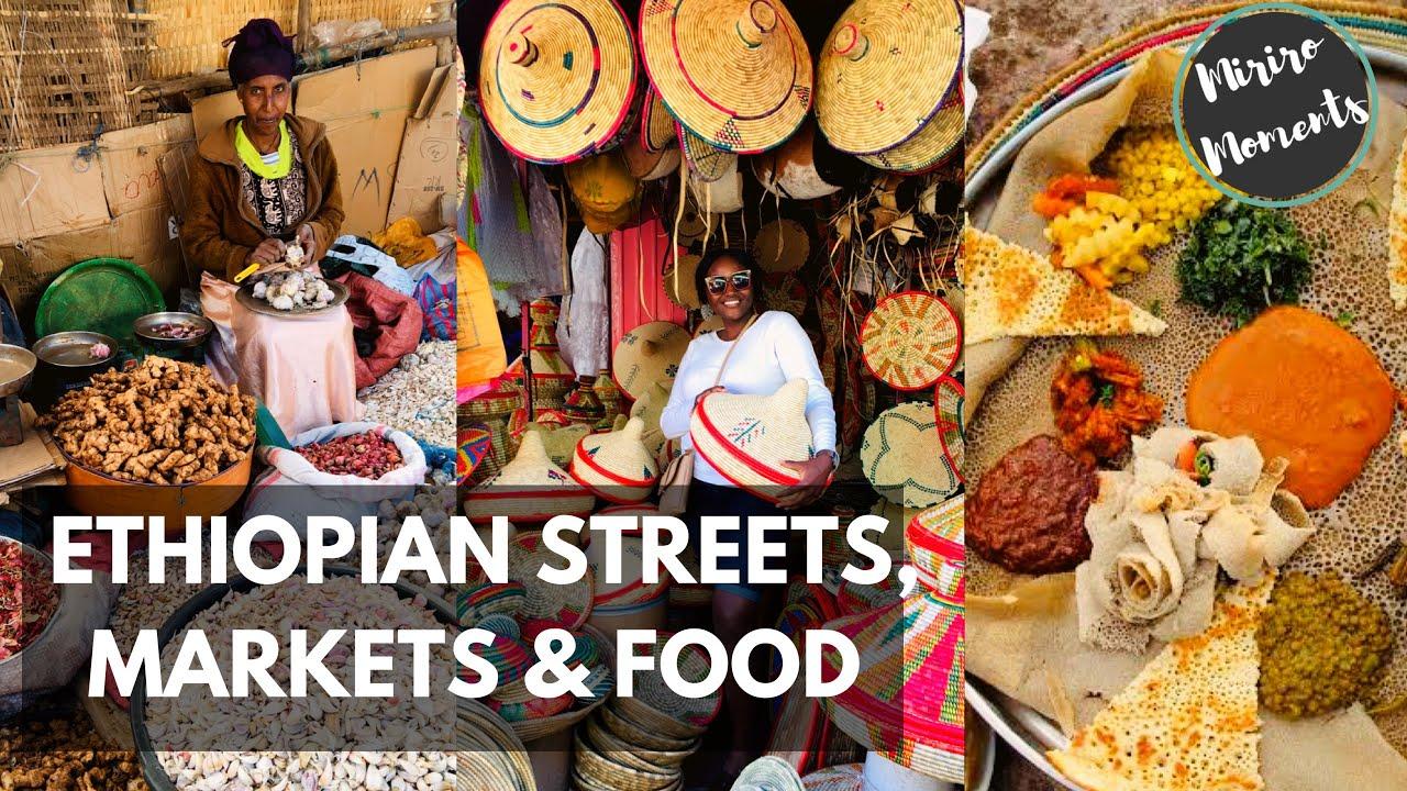 ADDIS ABABA , ETHIOPIA TRAVEL VLOG 2019   ETHIOPIAN STREETS, MARKETS & FOOD
