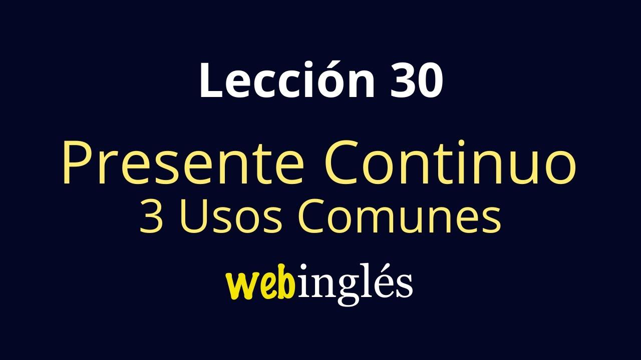 30 El Tiempo Progresivo Presente Webingles