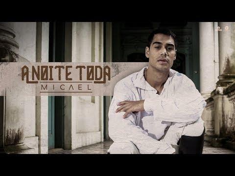 Micael - A Noite Toda (Clipe Oficial)
