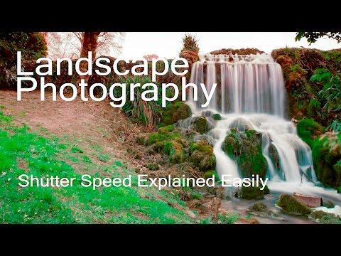 Landscape Photography - Shutter Speed Explained Easily