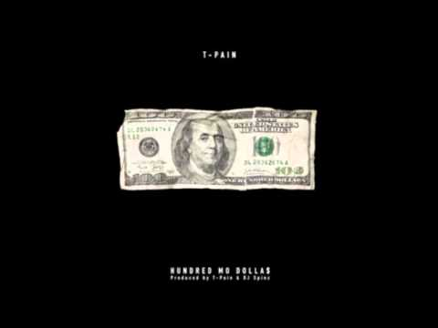 Hundred Mo Dolla$ Prod  By T Pain & DJ Spinz