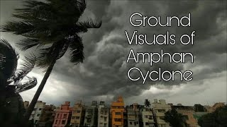 CYCLONE AMPHAN | GROUND VISUALS OF AMPHAN CYCLONE | DESTRUCTION BY CYCLONE AMPHAN | EXTREME CYCLONE