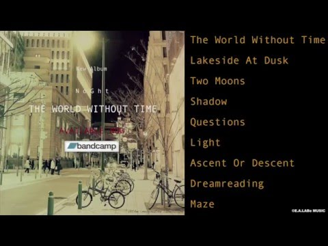 NoGht - THE WORLD WITHOUT TIME [Full Album]