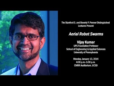 Aerial Robot Swarms - Professor Vijay Kumar, University of Pennsylvania