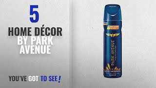 Top 10 Home Décor By Park Avenue [ Winter 2018 ]: Park Avenue Good Morning Deodorant Spray - For