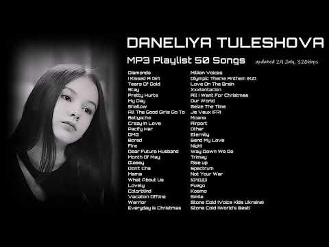Daneliya Tuleshova. MP3 Playlist 50 Songs. Updated 29 July 2020. 320 kbps
