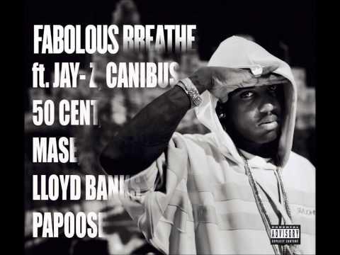 Breathe Remix - Fabolous ft. Jay-Z, Canibus, 50 Cent, Mase, Lloyd Banks, Papoose