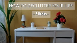 5 HACKS On » How To Declutter Your Life || Minimalist & Simple Living