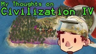 My Thoughts on Sid Meier's Civilization IV