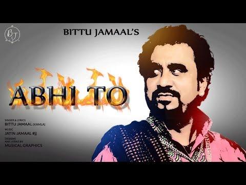Abhi To - Ghazal   Bittu Jamaal ( Kamla )   Jatin Jamaal   Latest Ghazals 2018   Lyrical Video