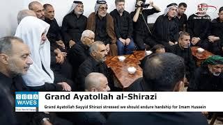 Ayatollah al-Shirazi calls Husseini Processions in Iraq to endure hardship