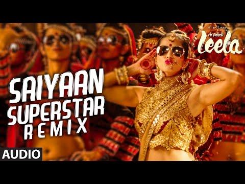 'Saiyaan Superstar' REMIX Full Audio Song | Sunny Leone | Tulsi Kumar | Ek Paheli Leela