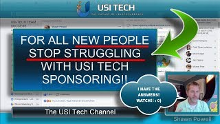 USI TECH NEW PEOPLE STOP STRUGGLING WITH SPONSORING USI TECH! I HAVE THE ANSWERS!