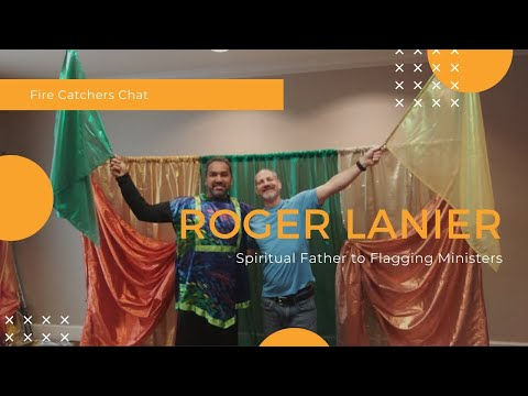 Fire Catchers Chat - Roger Lanier, Spiritual Father to Flagging Ministers