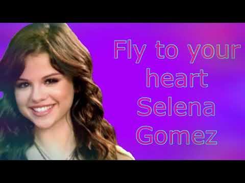 Fly To Your Heart Lyrics ~ Selena Gomez