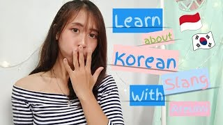 LDR Indonesia ~ Korea 🇮🇩🇰🇷? | Korean Slang you must to know | let