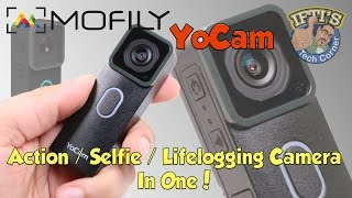 Mofily YoCam : Lifestyle, Selfie & Action Camera in One! : REVIEW