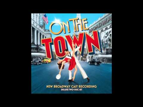 On the Town (New Broadway Cast Recording)- I Feel Like I'm Not Out of Bed Yet