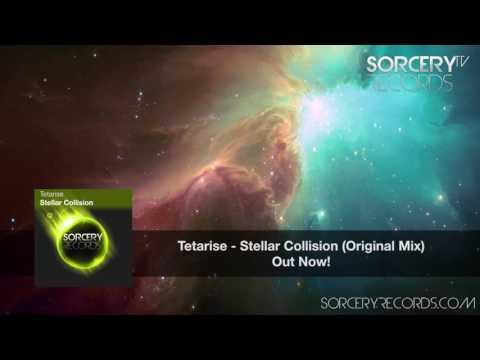 Tetarise - Stellar Collision (Original Mix)