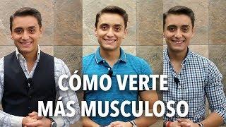 Consejos para verte más MUSCULOSO   Humberto Gutiérrez