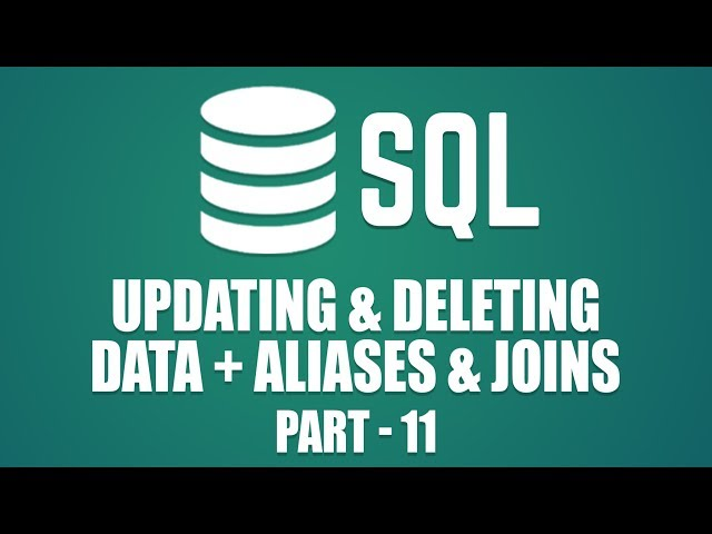 Learn How To Update & Delete Data in MySQL | Aliases & Joins in SQL | Part 11