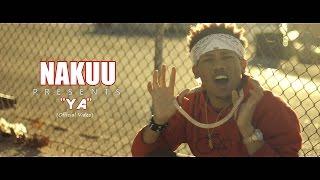 "Nakuu - ""YA"" (Official Video) Shot by @AHP"