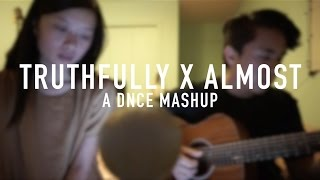 Truthfully x Almost - DNCE