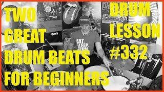 Two Great Drum Beats for Beginners - Drum Lesson #332
