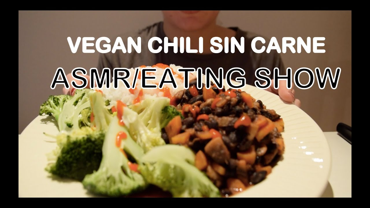 vegan chili sin carne asmr eating show youtube. Black Bedroom Furniture Sets. Home Design Ideas