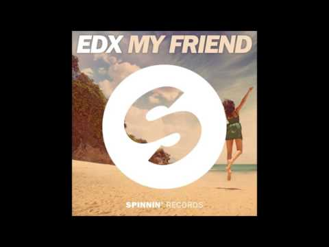 My Friend - EDX
