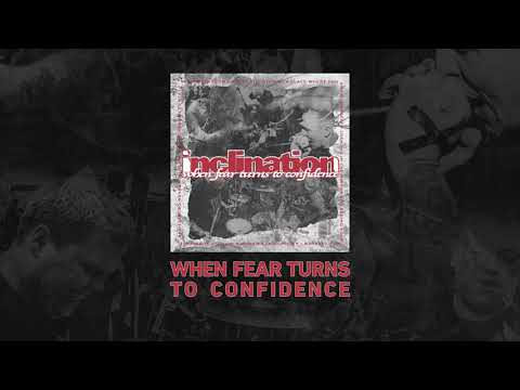 "Inclination ""When Fear Turns to Confidence"" Mp3"