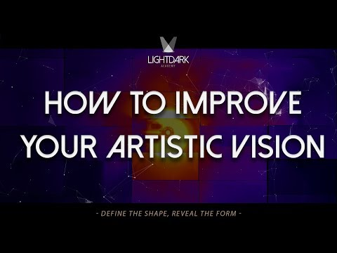 How To Improve Your Artistic Vision