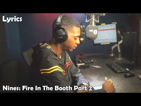 Nines - Fire In The Booth (Part 2) LYRICS!