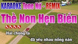 Thề Non Hẹn Biển Remix Karaoke | Tone Nữ - Nhạc Sống Thanh ngân