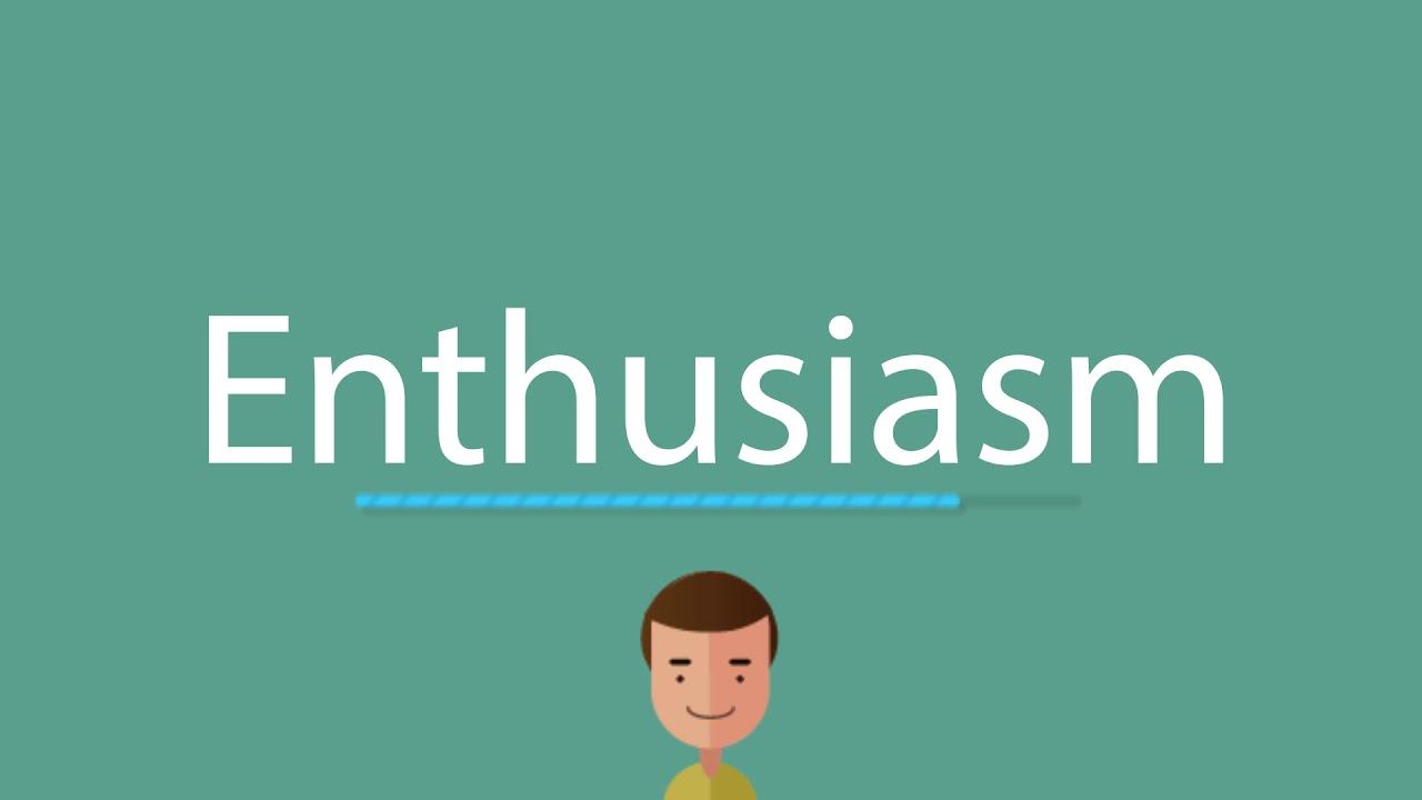 Enthusiasm pronunciation